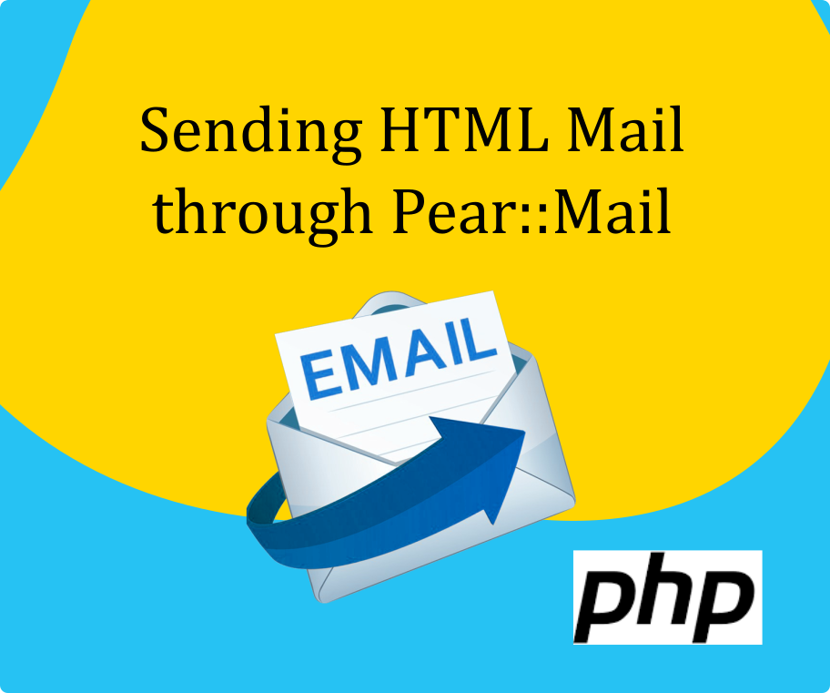 How to send an HTML Mail using Pear:Mail  - Shishir Raven